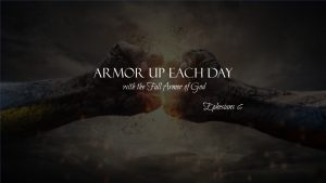 Morning Prayers-Journey with Jesus- Armor of God