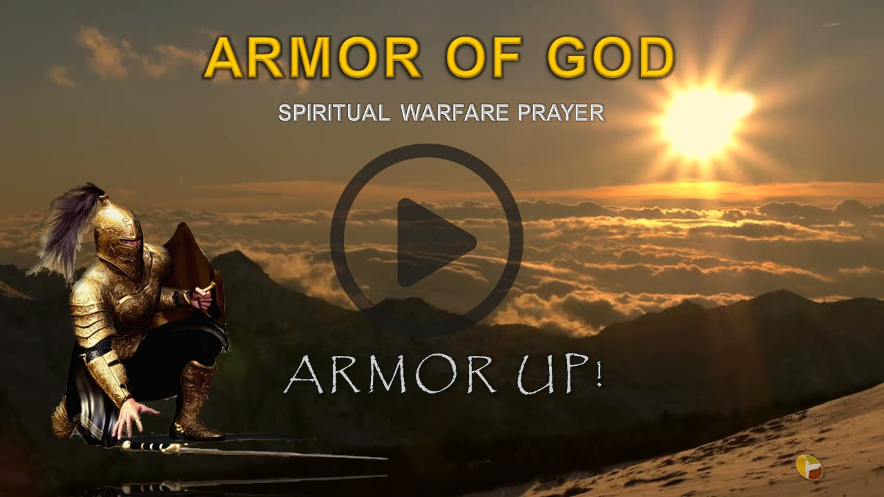 Armor of God Spiritual Warfare Prayer Video