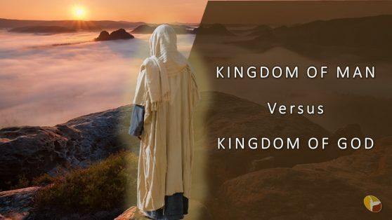 008- Kingdom of Man VS Kingdom of God
